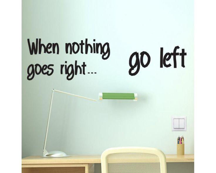 When nothing goes..., αυτοκόλλητο τοίχου , φράση