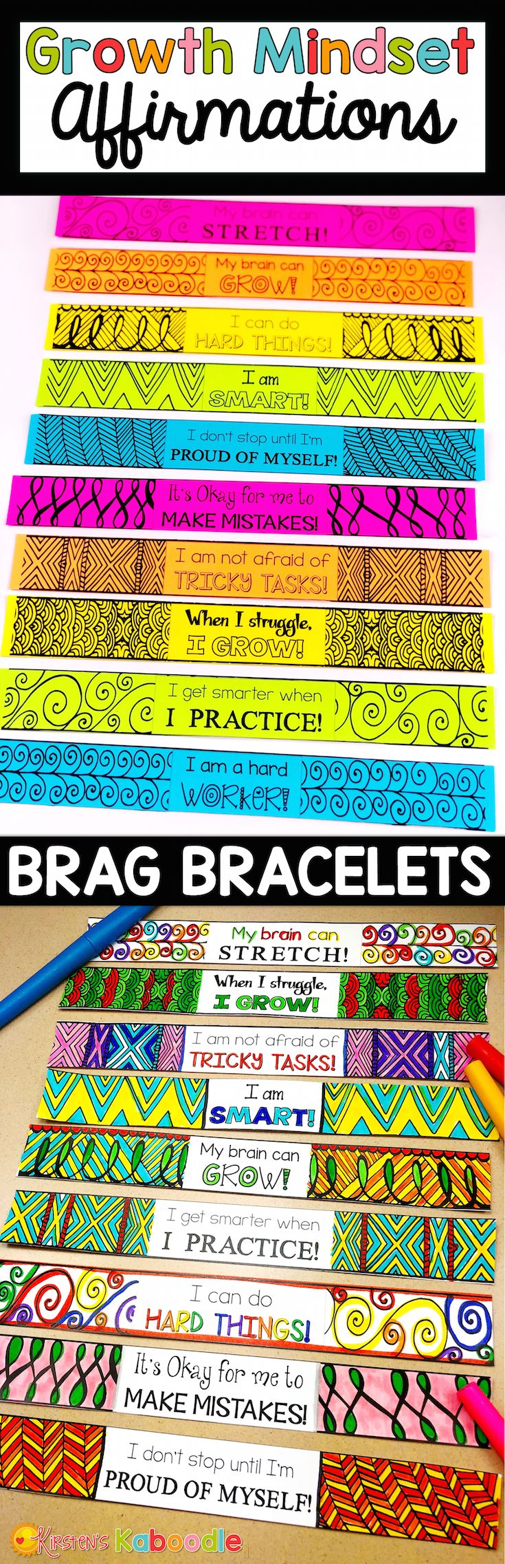 These growth mindset affirmations brag bracelets are the perfect addition to your growth mindset activities and lessons. They are easy to use and fun for students! There are 52 different affirmations with zen doodle designs. Students can color the brag bracelets or you can print them on bright paper. #growthmindset #bragbracelets