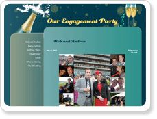 The MyEvent.com party website builder made it so easy to send out invitations via email and give our guests the opportunity to RSVP online.Having our own party website meant we could simply send an invitation via email and direct them to our website. The website had all the information they needed. We were also able to keep track of our RSVP's at a click of a button, including reports. Rob Knee, Richmond, AU  ourengagementparty.com