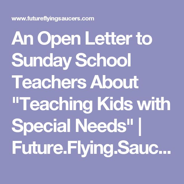 "An Open Letter to Sunday School Teachers About ""Teaching Kids with Special Needs"" 