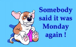 Somebody said it was Monday again.  Please tell me I was dreaming. funny day monday days of the week weekdays i hate mondays