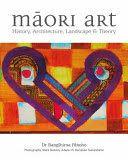 Waitaki District Libraries catalog › Details for: Maori Art: History, Architecture, Landscape & Theory