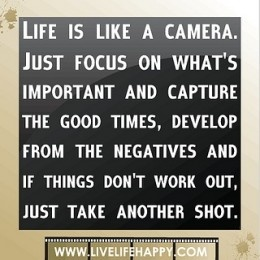 Life is like a camera... quote photography