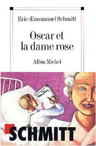 Oscar et la dame rose, Eric-Emmanuel Schmitt