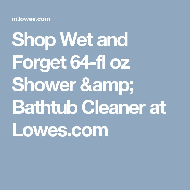 shop wet and forget 64fl oz shower u0026 bathtub cleaner at lowescom