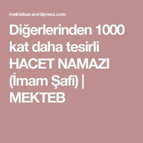 Diğerlerinden 1000 kat daha tesirli HACET NAMAZI (İmam Şafi) | MEKTEB
