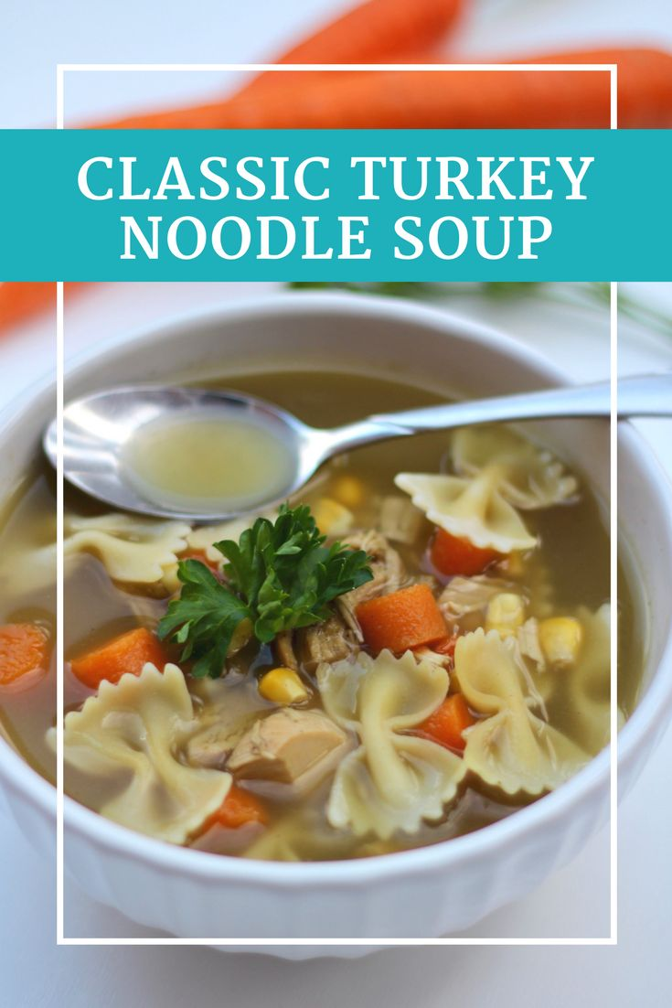 Classic Turkey Noodle Soup Recipe - Easy and Delicious, a great way to use up leftover Thanksgiving Turkey