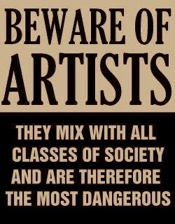 Hard to believe...but..this is an actual poster from the mid fifties issued by Senator Joe Mccarthy at the height of the red scare and anti communist witch hunt in Washington. All Artist were suspect.  By: Damien Crisp