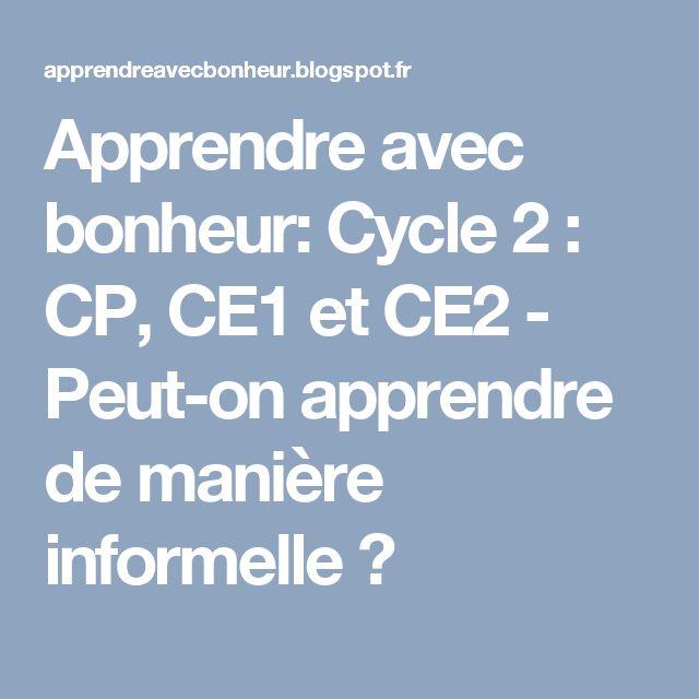 Apprendre avec bonheur: Cycle 2 : CP, CE1 et CE2 - Peut-on apprendre de manière informelle ?