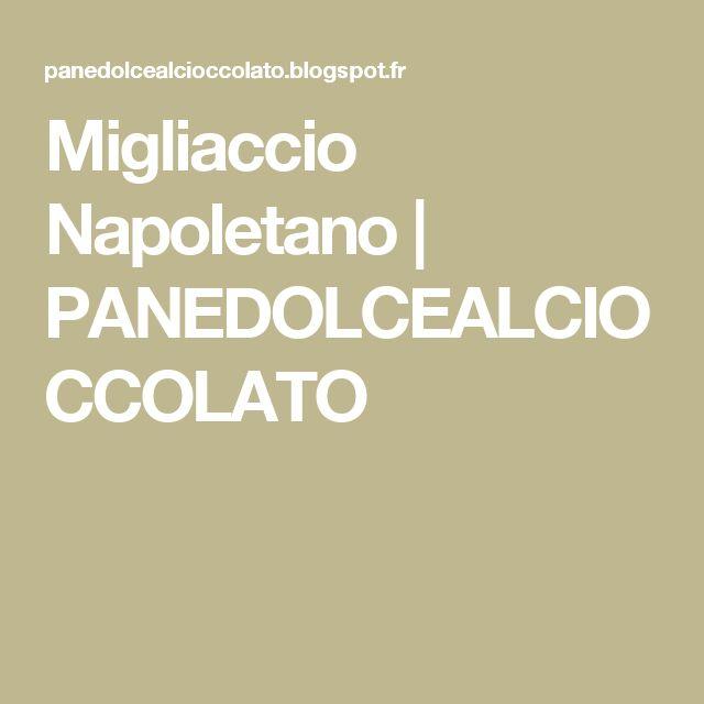 Migliaccio Napoletano | PANEDOLCEALCIOCCOLATO