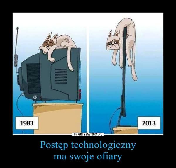 Postęp technologiczny ma swoje ofiary