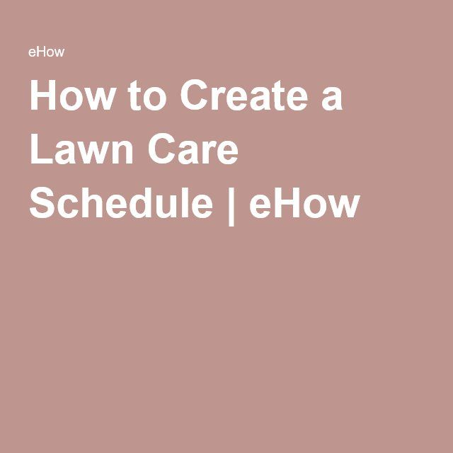 How to Create a Lawn Care Schedule | eHow