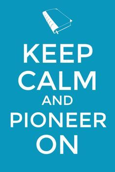 keep calm and pioneer on printable - Google Search