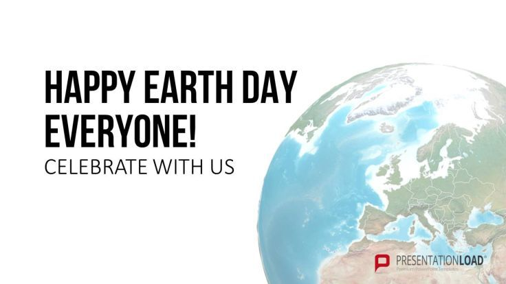 Today is International Earth Day! Celebrate it with us and show your attachment to mother earth with our new powerful PowerPoint slides – for FREE!