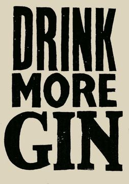 DRINK MORE GIN - BLACK SIGN - For Dan's Office?!