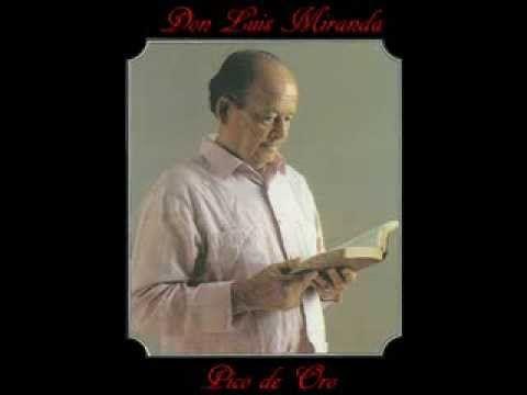 Luis Miranda,Pico de Oro. Descanza en Paz. Mis pesames a toda su familia.