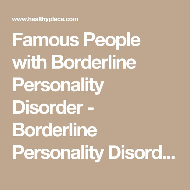 Famous People with Borderline Personality Disorder - Borderline Personality Disorder - Personality Disorders | HealthyPlace