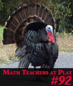 Welcome to the 92nd edition of the Math Teachers At Play math education blog carnival—a monthly smorgasbord of links to bloggers all around the internet who have great ideas for learning, teaching, and playing around with math from preschool to pre-college.