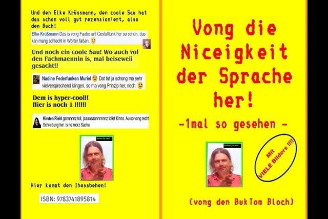 Jetzt auch bei VIMEO:  Der Infoclip zum Buch.  Vorsicht. Grell, flackernd, laut! :-)  1,- Euro werden wohltätige Spende.  http://50centcharity.blogspot.de/  Zu haben ist es hier: http://www.epubli.de/shop/buch/Vong-die-Niceigkeit-der-Sprache-her-Burkhard-Tomm-Bub-MA-9783741895814/61484#beschreibung MfG BukTom Bloch aka Burkhard Tomm-Bub