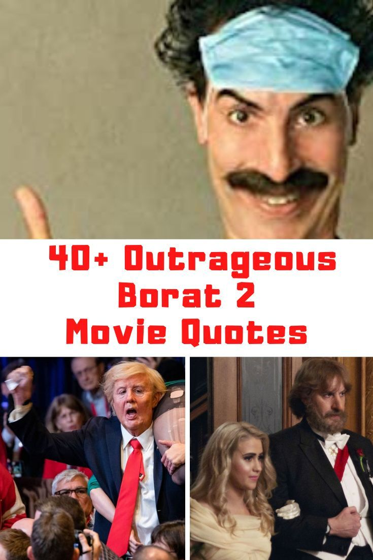 40 Outrageous Borat Subsequent Moviefilm Quotes Guide For Moms Cloud Movies Outrageous Quote 2 Movie