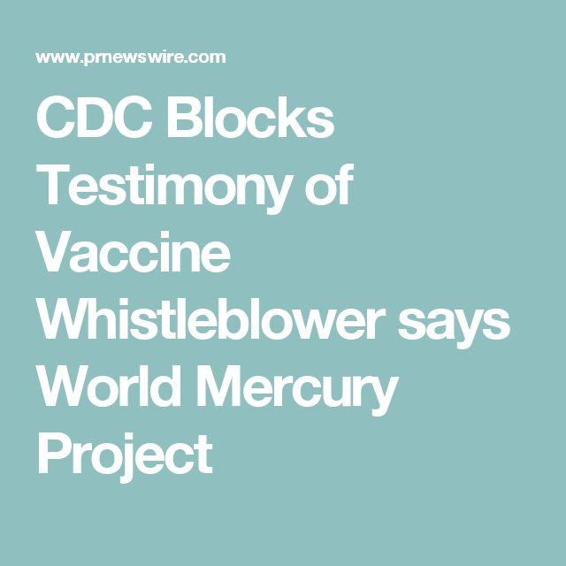 CDC Blocks Testimony of Vaccine Whistleblower says World Mercury Project
