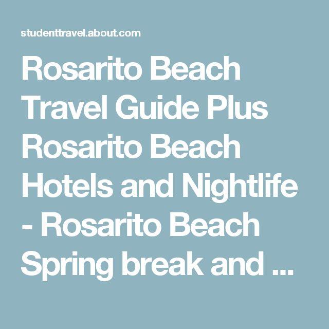 Rosarito Beach Travel Guide Plus Rosarito Beach Hotels and Nightlife - Rosarito Beach Spring break and Rosarito Beach Travel
