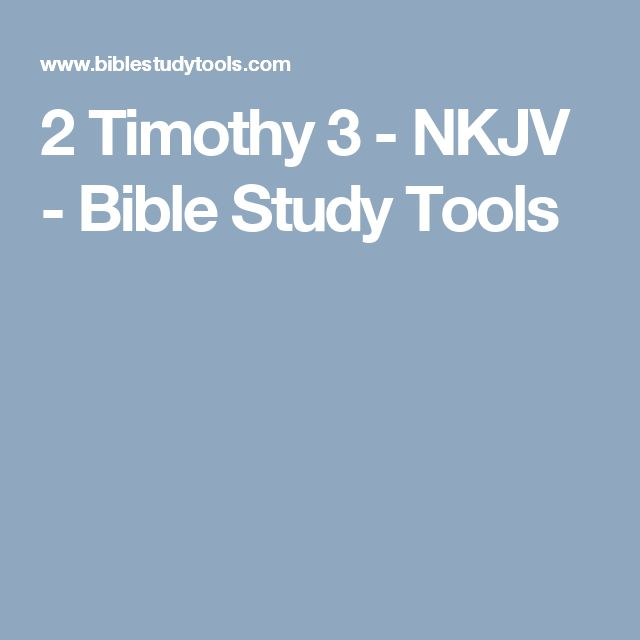 2 Timothy 3 - NKJV - Bible Study Tools