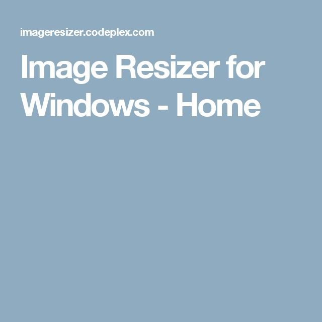 Image Resizer for Windows - Home