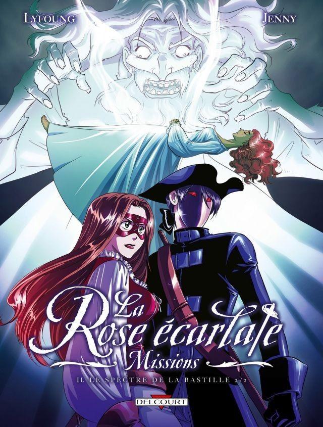 La Rose écarlate - Missions Tome 2 : Le Spectre de la Bastille