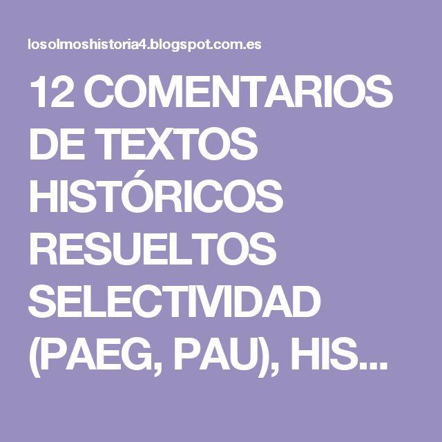 12 COMENTARIOS DE TEXTOS HISTÓRICOS RESUELTOS SELECTIVIDAD (PAEG, PAU), HISTORIA DE ESPAÑA 2º BACHILLERATO