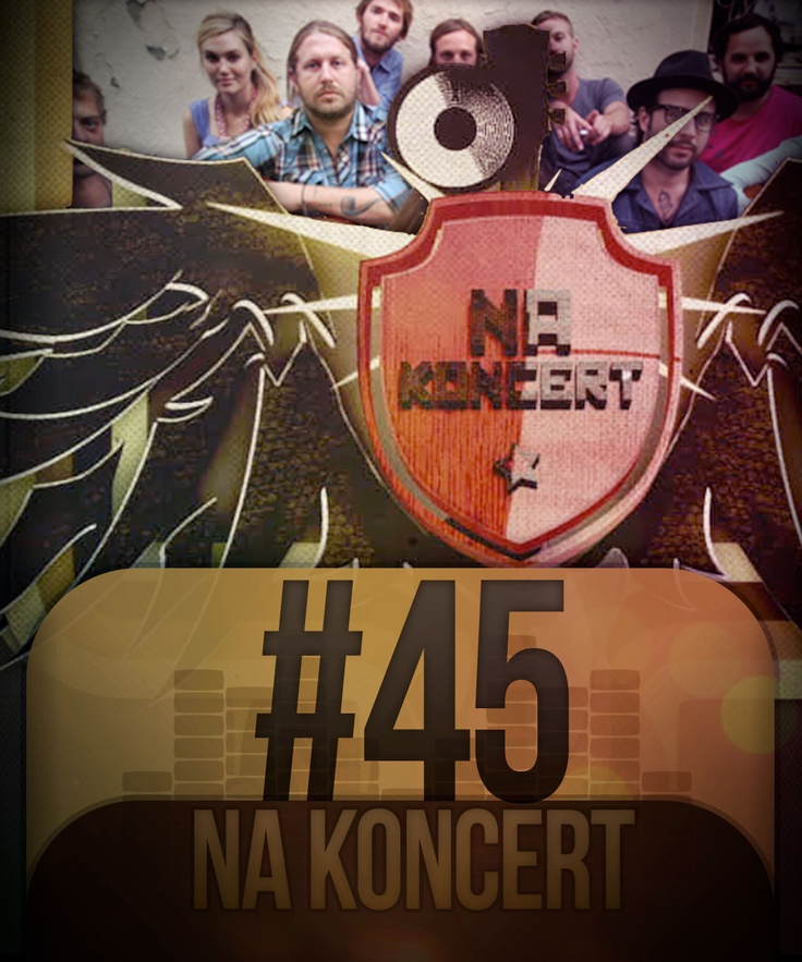 Na Koncert #45  http://www.orange.pl/kid,4002633990,id,4003257741,title,Na-koncert-odc-45-,video.html