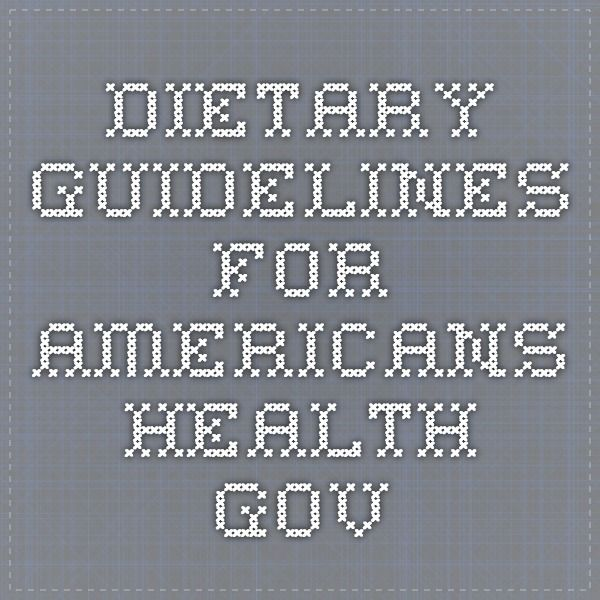 Dietary Guidelines for Americans  health.gov