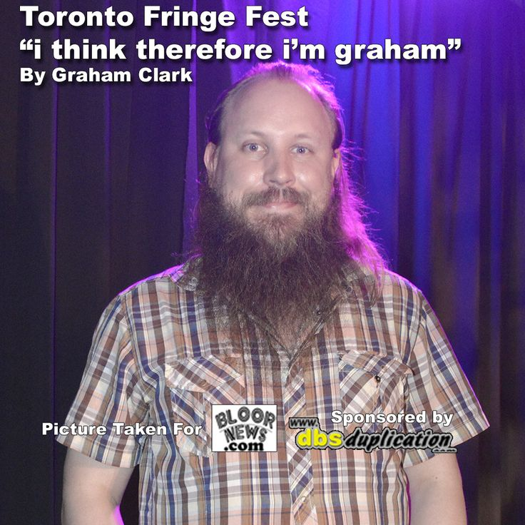 Toronto #Fringe Fest  #fringefestival i think therefore i'm graham By Graham Clark  http://theater-reviewed.com/       #Torontotheater #reviews   #plays #theatre #toronto    #Theater #Acting #Playwright