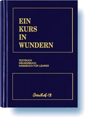 Ein Kurs in Wundern: Textbuch /Übungsbuch /Handbuch für Lehrer: Amazon.de: USA Foundation for Inner Peace, Margarethe Randow-Tesch, Franchita Cattani: Bücher
