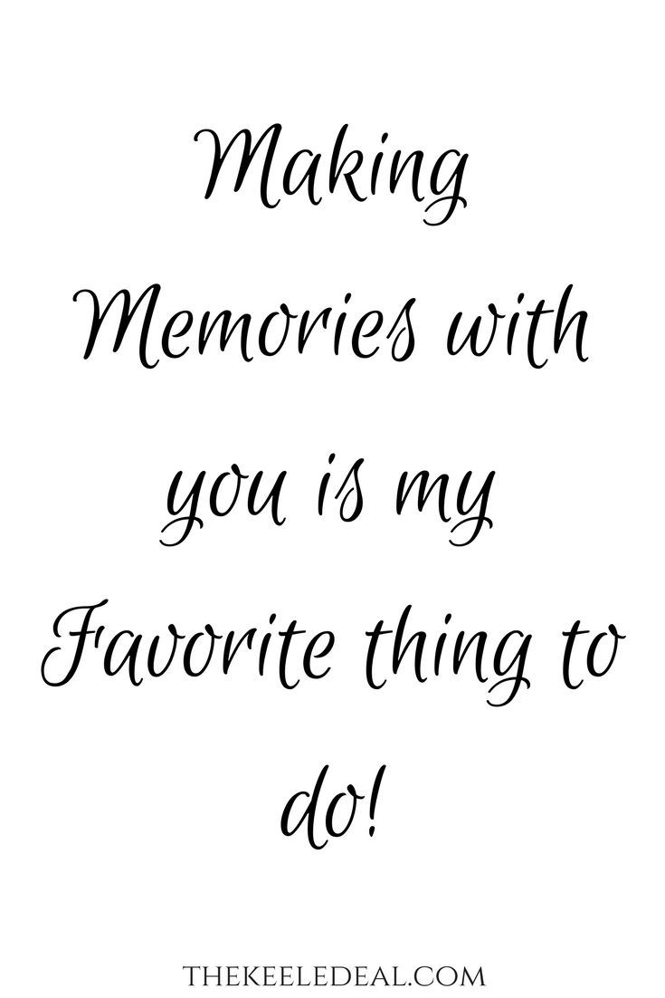 100 Ways To Make Memories With Your Kids Making Memories Quotes Scrapbook Quotes Memories Quotes