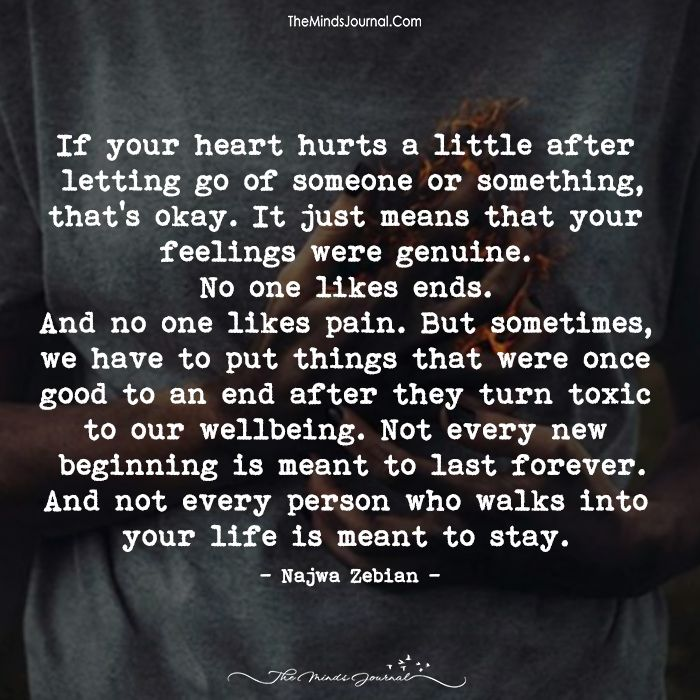 If Your Heart Hurts A Little After Letting Go Of Someone Or Something - https://themindsjournal.com/heart-hurts-little-letting-go-someone-something/