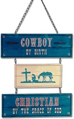 """Cowboy by Birth, Christian by Grace of God"" Western Sign"