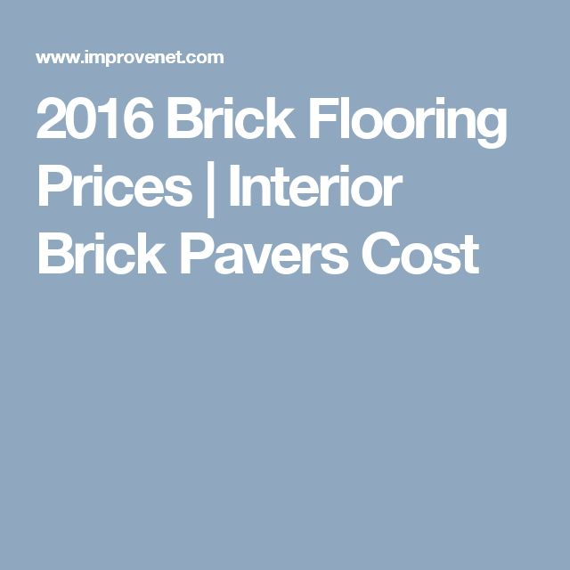 Best 25 pavers cost ideas on pinterest landscaping for Brick flooring prices
