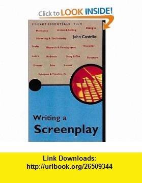 Writing a Screenplay (Pocket Essentials S.) (9781903047477) John Costello , ISBN-10: 1903047471  , ISBN-13: 978-1903047477 ,  , tutorials , pdf , ebook , torrent , downloads , rapidshare , filesonic , hotfile , megaupload , fileserve