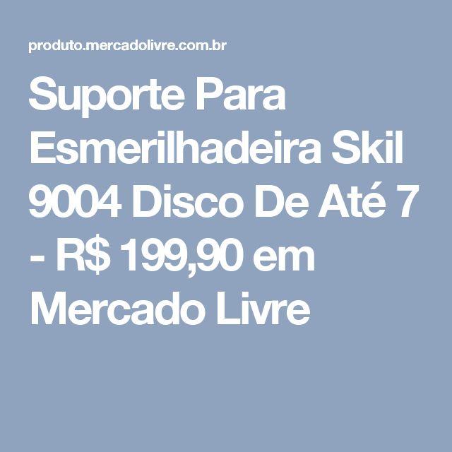 Suporte Para Esmerilhadeira Skil 9004 Disco De Até 7 - R$ 199,90 em Mercado Livre