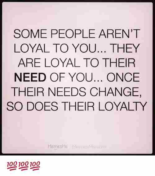 26 Loyalty Memes That You Should Not Miss Ladnow Loyalty Gold Quotes Memes