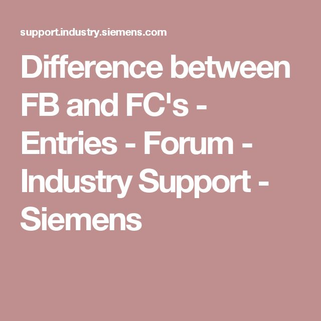 Difference between FB and FC's - Entries - Forum - Industry Support - Siemens