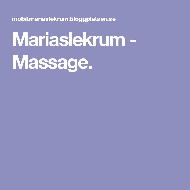 Mariaslekrum - Massage.