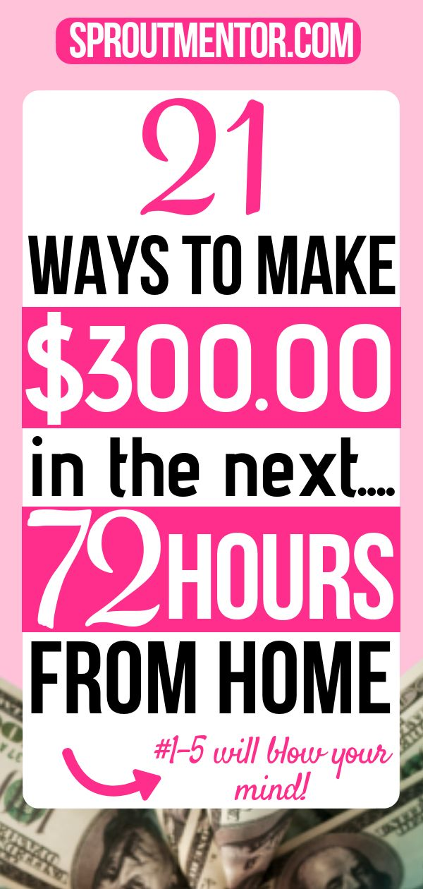 21 Easy Ways to Make Money Fast Within 24 -72 Hours – Kalina Phillips
