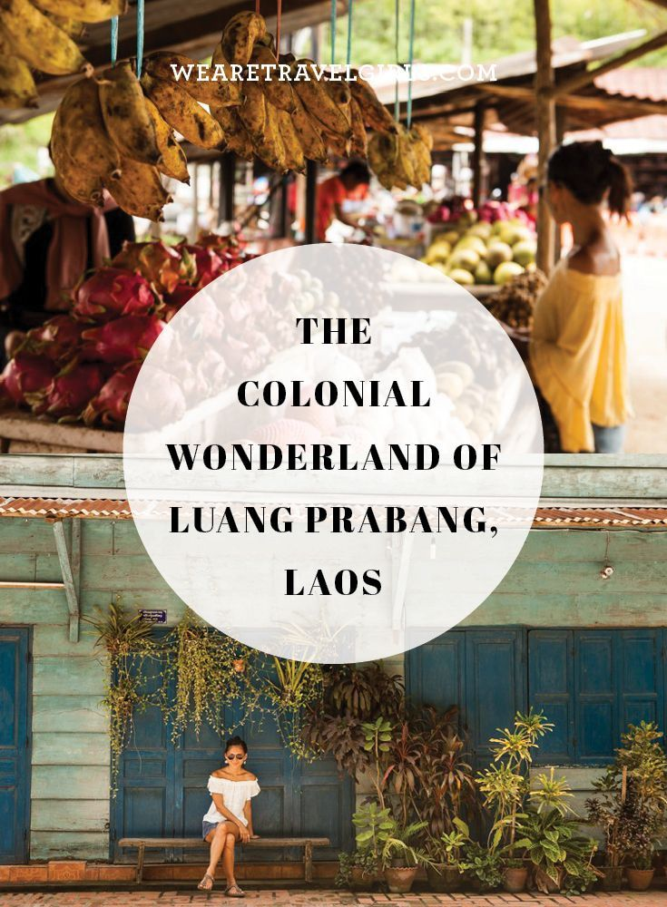 """THE COLONIAL WONDERLAND OF LUANG PRABANG, LAOS In the months leading up to this trip, it became clear to me that Luang Prabang was highly off-radar with fellow travelers. So many people asked """"Why Laos?"""" Well, years ago I had been flipping through a magazine and came across an article by Elizabeth Gilbert, the author of Eat Pray Love. The article was about this small town in northern Laos situated at the confluence of the Mekong and Nam Khan rivers. Gilbert had visited the town years ago…"""