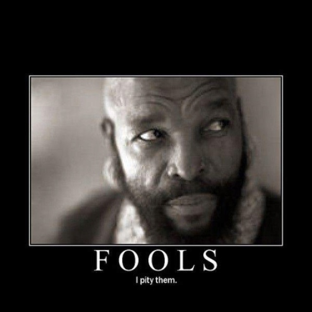 Image result for pity the fools