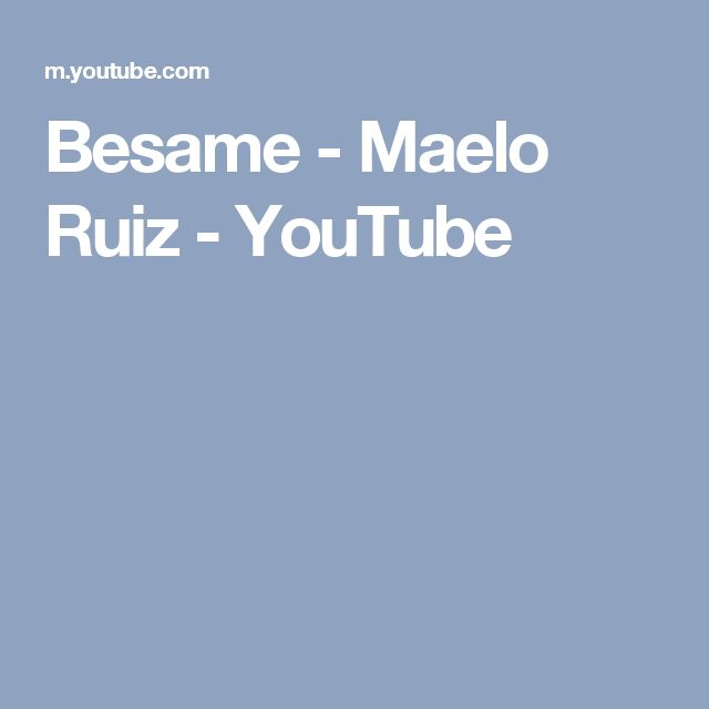 Besame - Maelo Ruiz - YouTube