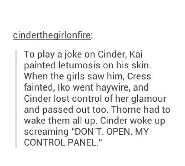 Though cinder should know he was joking because of her orange-light-lie-detector