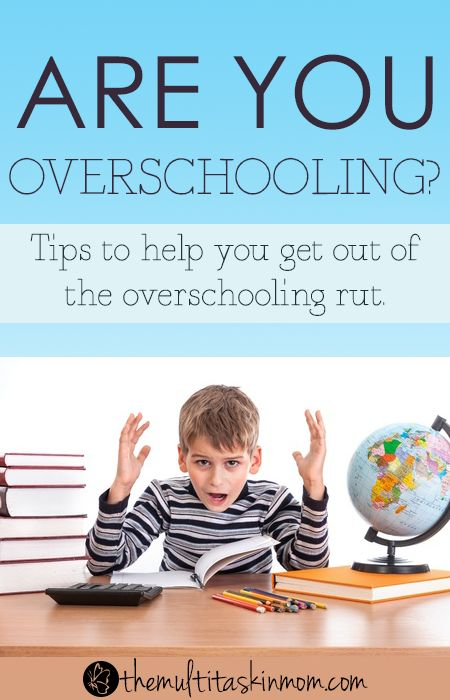 Are you overschooling your children? Let us help you with that!