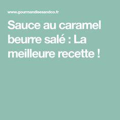 Sauce au caramel beurre salé : La meilleure recette !